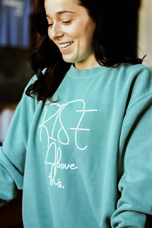 PRM 3500 Rise Above This (script)-  Heavyweight Crewneck Sweatshirt