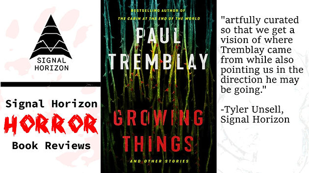 Book Review} Growing Things by Paul Tremblay