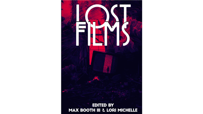 Widescreen image of the cover art of the horror anthology book Lost Films from Perpetual Motion Publishing.