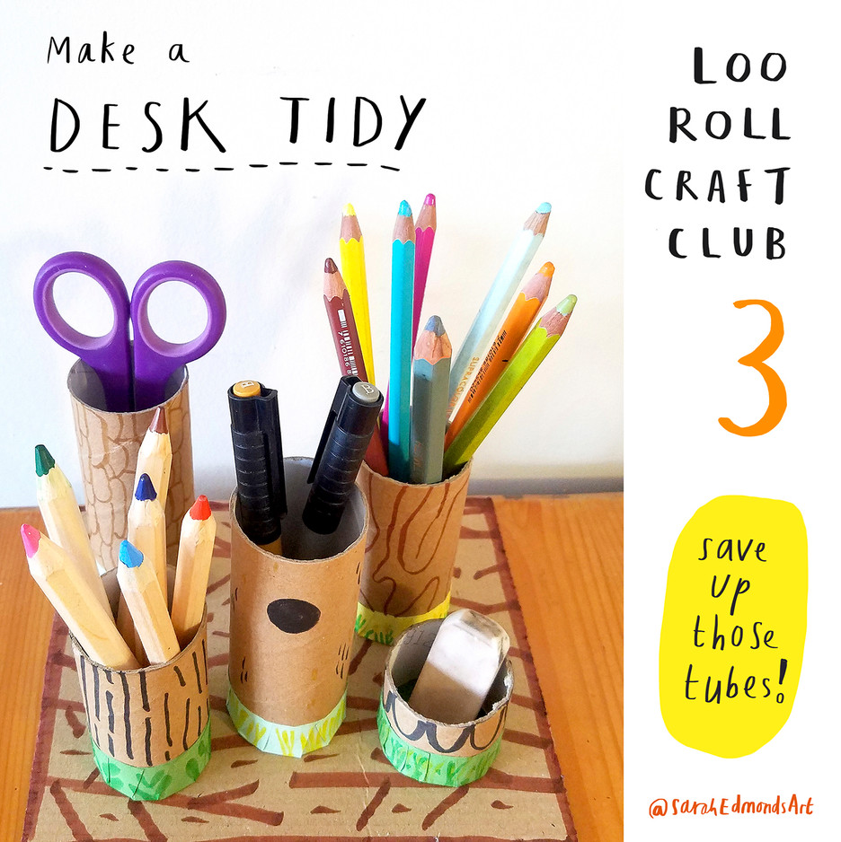Loo Roll Craft Club - Desk Tidy 1
