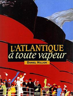 L'ATLANTIQUE A TOUTE VAPEUR