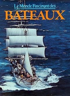 LE MONDE FASCINANT DES BATEAUX