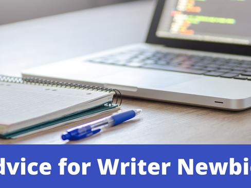 Advice for Writer Newbies