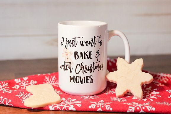 I just want to bake and watch Christmas movies mug
