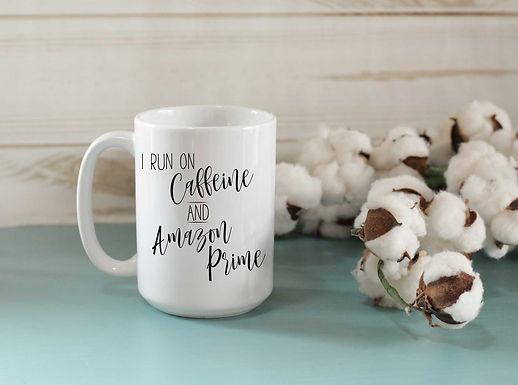 I run on caffeine and Amazon Prime mug
