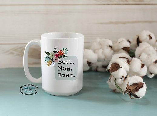 Best. Mom. Ever. Mug
