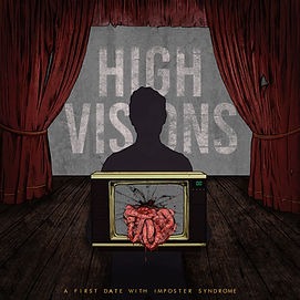 High Visions - A First Date With Imposte