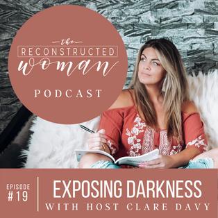 19 | EXPOSING THE DARKNESS