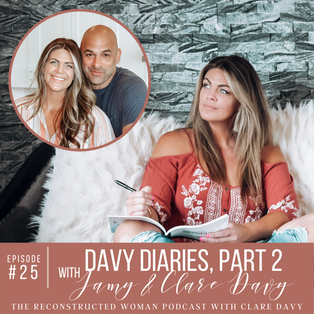 25 | DAVY DIARIES, PART 2 WITH JAMY & CLARE DAVY