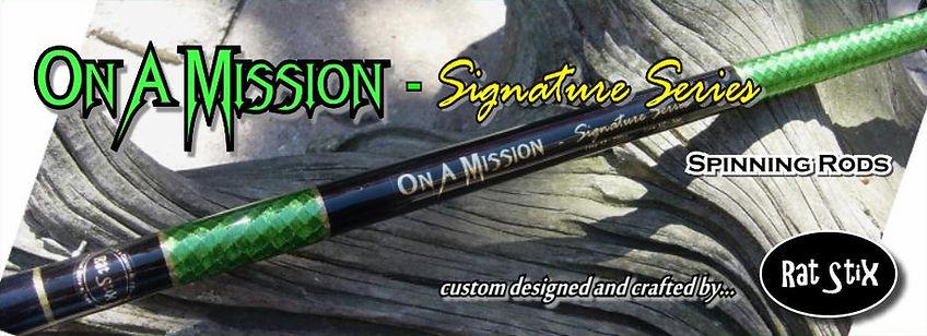 On A Mission Signature Series Rod