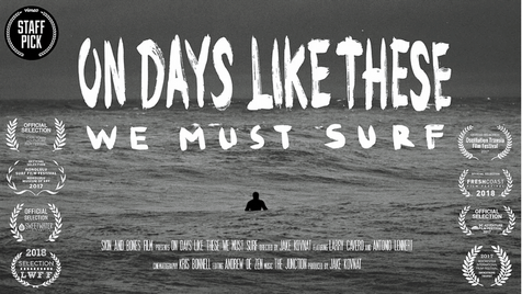 ON DAYS LIKE THESE WE MUST SURF | documentary