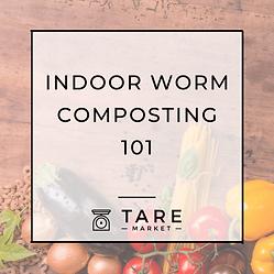 Indoor Worm Composting 101 Class