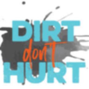 dirt dont hurt.jpeg