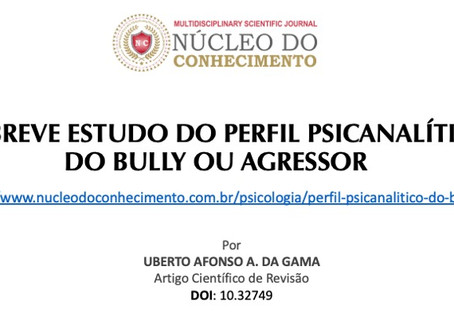 UM BREVE ESTUDO DO PERFIL PSICANALÍTICO DO BULLY OU AGRESSOR