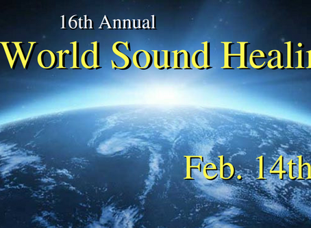 WORLD SOUND HEALING DAY – FEB. 14/18