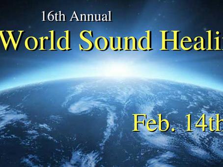 WORLD SOUND HEALING DAY – FEB. 14/18