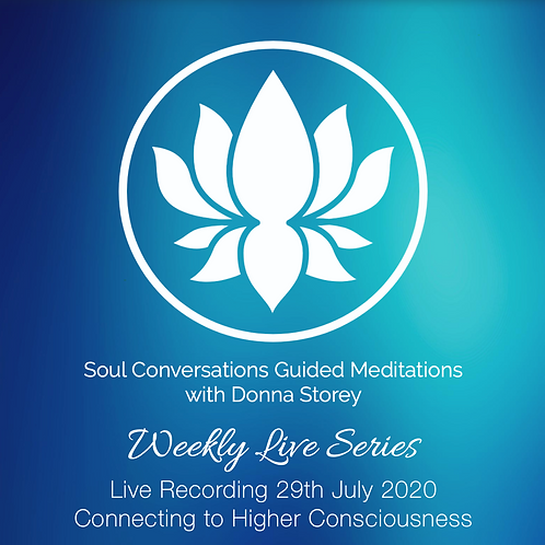 Connecting to Higher Consciousness - Guided Meditation Live Recording