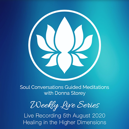 Healing in the Higher Dimensions - Guided Meditation Live Recordings