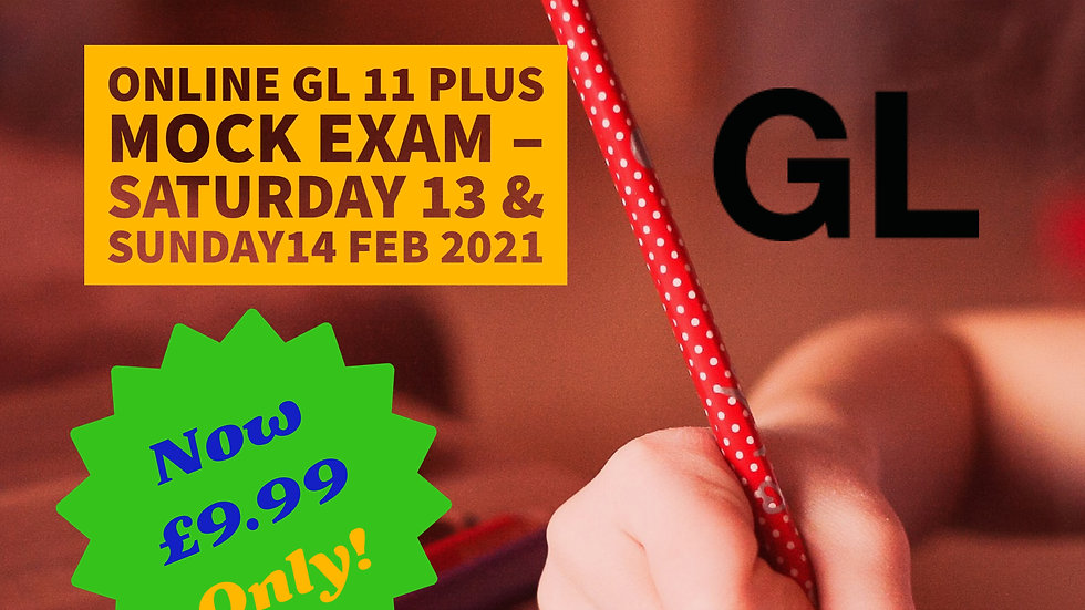 Past-Online GL 11 Plus Mock Exam – Saturday 13 & Sunday 14 Feb 2021