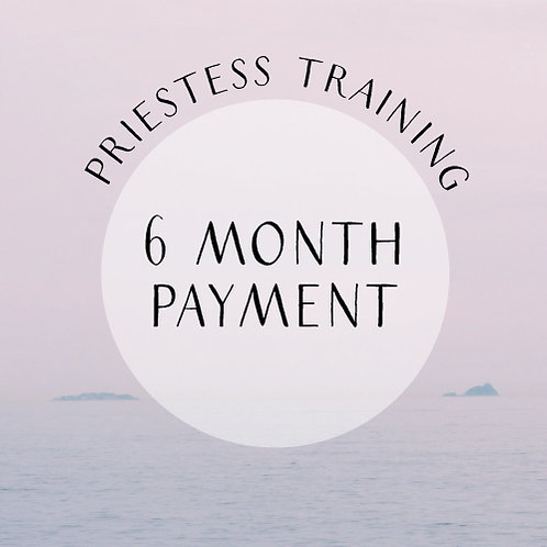 Priestess Training :: 6 Month Payment
