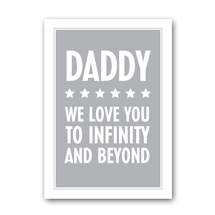 Daddy we love you to infinity and beyond
