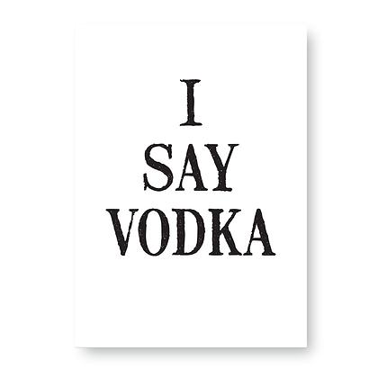 I Say Vodka Sign, Vodka Sign