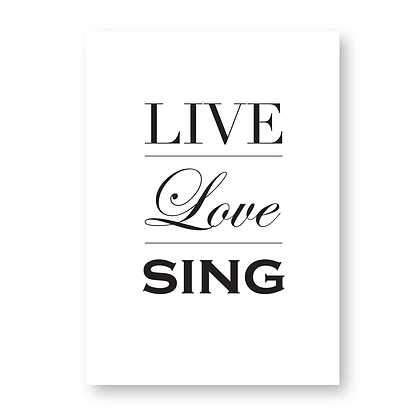 Live Love Sing Sign, Singing Sign