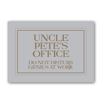 Uncles Office Genius At Work Sign. Office Sign