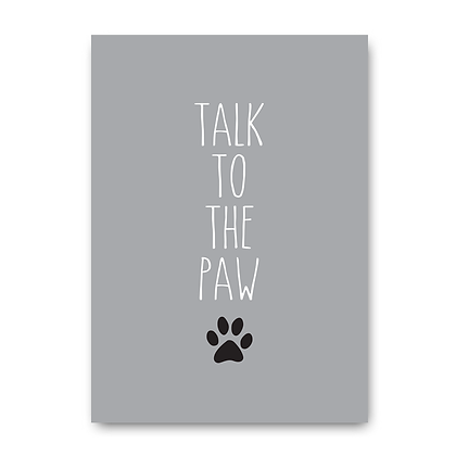 Talk To The Paw Sign, Dog Sign, Paw Print Sign