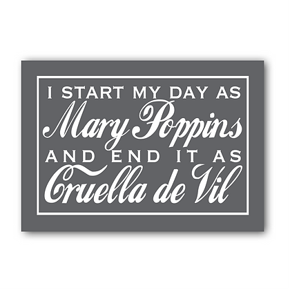 I start my day as Mary Poppins...