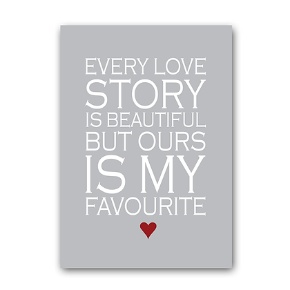 Every love story is beautiful but ours...