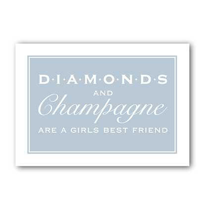 Diamonds & Champagne Are A Girls Best Friend