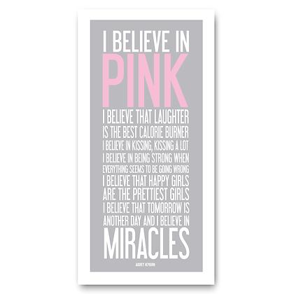 I Believe In Pink Sign  (Audrey Hepburn Quote)