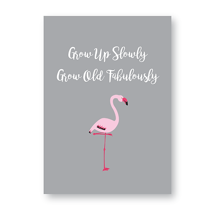 Grow Up Slowly Grow Old Fabulously Sign, Plaque