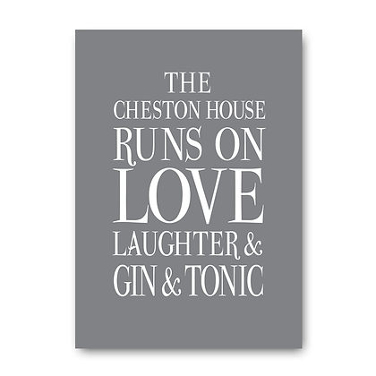 This House Runs on Love Laughter & Gin & Tonic