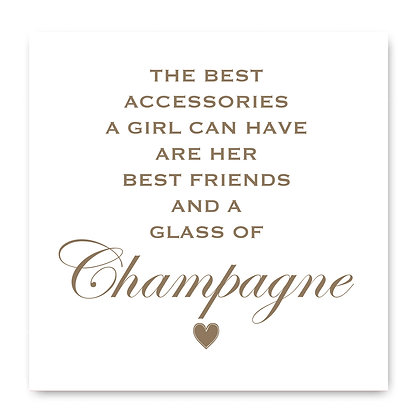 The Best Accessories A Girl Can Have Are Here Best Friends And Champagne Card