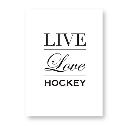 Live Love Hockey! Hockey Sign, Hockey Print
