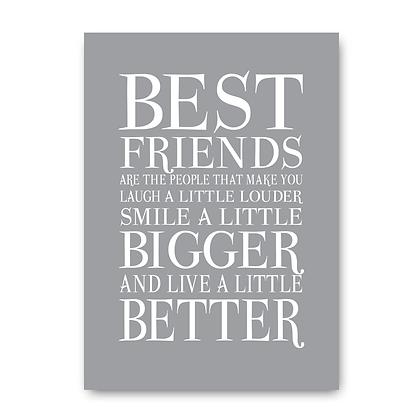 Best Friends Make You Smile A Little Bigger Sign