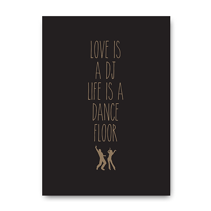 Love Is A DJ Life Is A Dance Floor Sign, Dance Sign