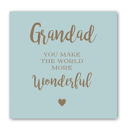 Grandad You Make The World More Wonderful Card