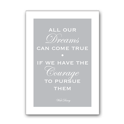 All Our Dreams Can Come True Sign  (Walt Disney Quote)