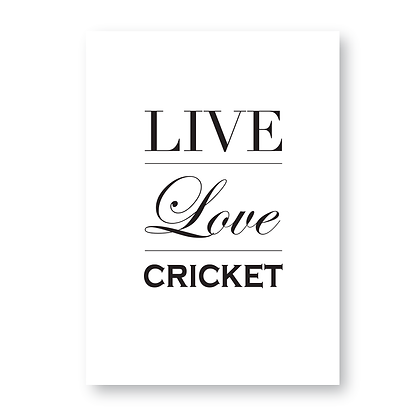 Live Love Cricket, Cricket Sign