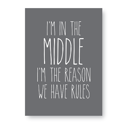 Im The Middle Im The Reason We Have Rules!