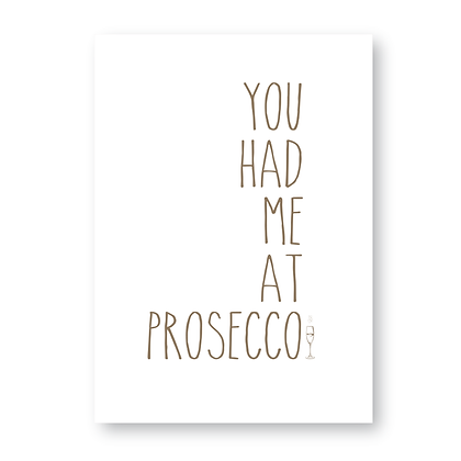 You Had Me at Prosecco Sign