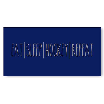 Eat Sleep Hockey Repeat! sign