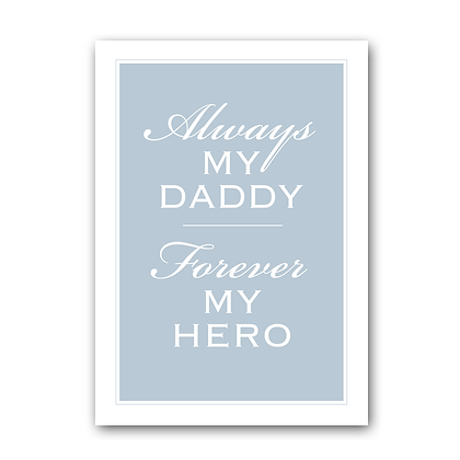 Always My Daddy Forever My Hero