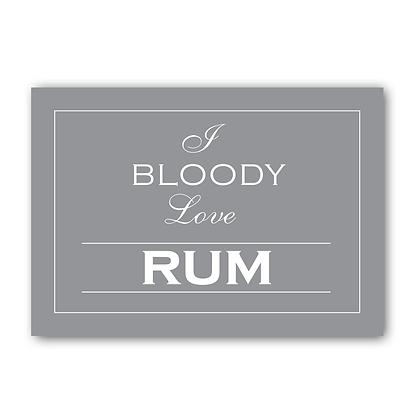 I Bloody Love Rum , Rum Sign, Rum Print