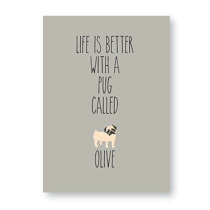 Life Is Better With A Pug Sign, Personalised Pug Sign