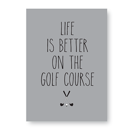 Life Is Better On The Golf Course Sign