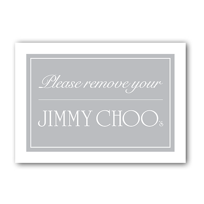 Please remove your Jimmy Choo's